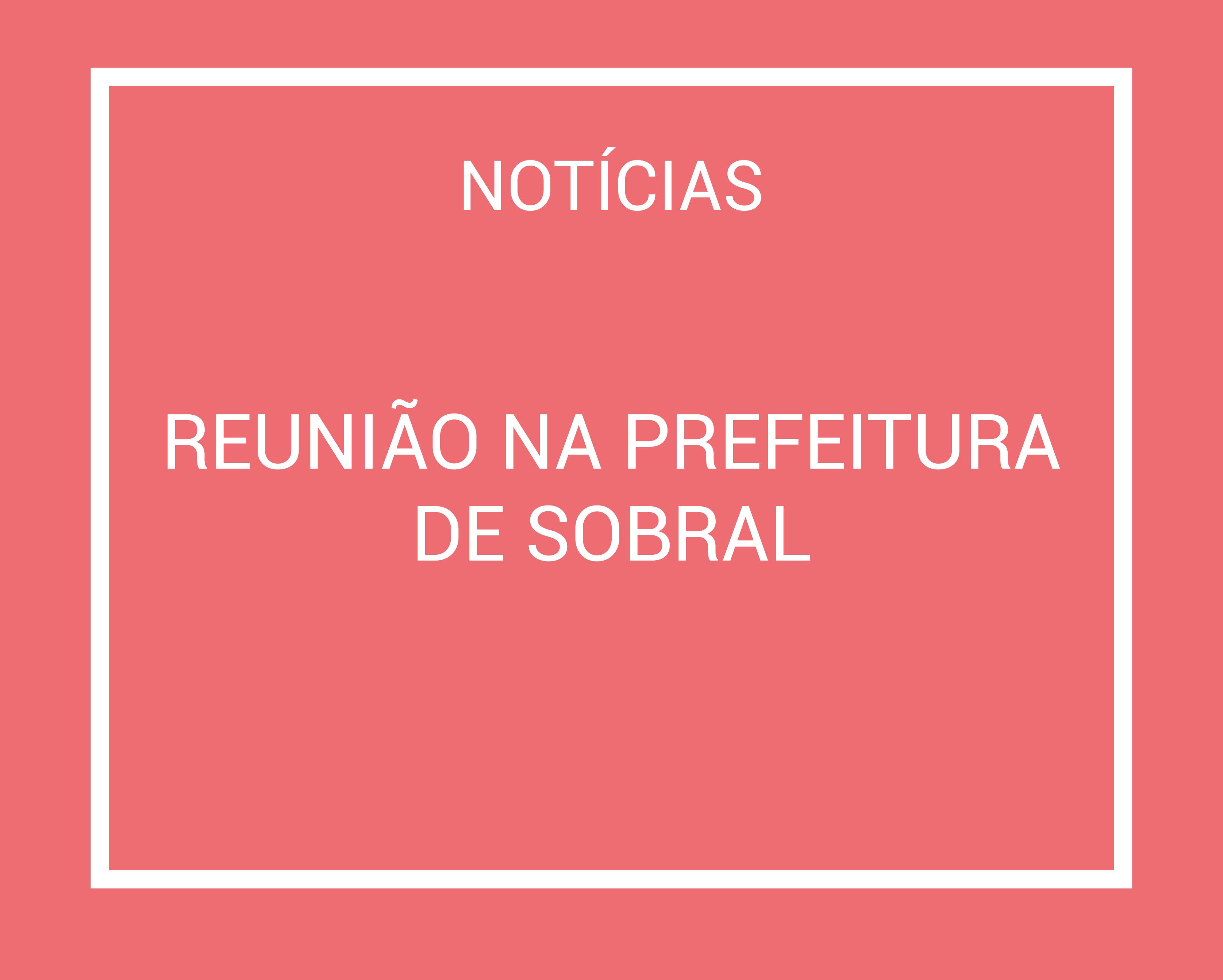 Reunião na prefeitura de Sobral@10x